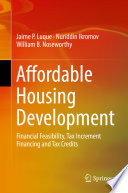 Affordable Housing Development : Financial Feasibility, Tax Increment Financing and Tax Credits /