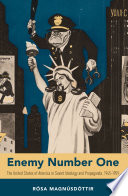 Enemy Number One : the United States of America in Soviet Ideology and Propaganda, 1945-1959 /