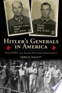 Hitler's generals in America : Nazi POWs and allied military intelligence /