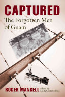 Captured : the forgotten men of Guam /