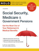 Social security, medicare & government pensions : get the most out of your retirement & medical benefits /