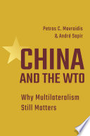 China and the WTO : why multilateralism still matters /