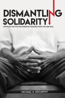 Dismantling solidarity : capitalist politics and American pensions since the New Deal /