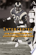 Intercepted : the Rise and Fall of NFL Cornerback Darryl Henley.