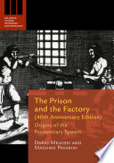 The prison and the factory : origins of the penitentiary system /