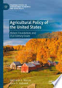 Agricultural policy of the United States : historic foundations and 21st Century ssues /