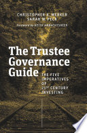 The Trustee Governance Guide : The Five Imperatives of 21st Century Investing /