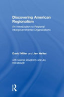 Discovering American regionalism : an introduction to regional intergovernmental organizations /