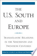 The U.S. South and Europe : Transatlantic Relations in the Nineteenth and Twentieth Centuries.