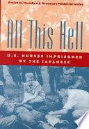 All this hell : U.S. nurses imprisoned by the Japanese /