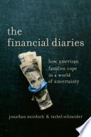 The financial diaries : how American families cope in a world of uncertainty /