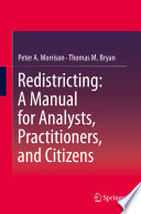 Redistricting : a manual for analysts, practitioners, and citizens /