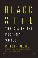 Black site : the CIA in the post-9/11 world /