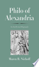 Philo of Alexandria : an intellectual biography /