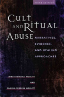 Cult and ritual abuse : narratives, evidence, and healing approaches /