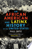 An African American and Latinx history of the United States /