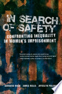 In search of safety : confronting inequality in women's imprisonment /