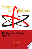 Science vs. religion : the search for a rational approach /