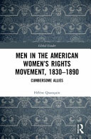 Men in the American women's rights movement, 1830-1890 : cumbersome allies /
