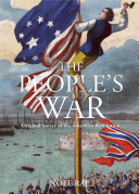 The people's war : original voices of the American Revolution /
