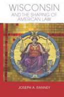 Wisconsin and the shaping of American law /