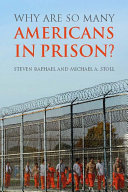 Why are so many Americans in prison? /