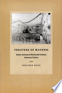 Theaters of madness : insane asylums and nineteenth-century American culture /