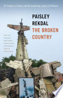 The broken country : on trauma, a crime and the continuing legacy of Vietnam /