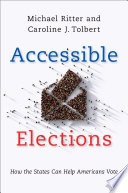 Accessible elections : how the states can help Americans vote /