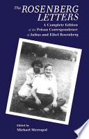 The Rosenberg letters : a complete edition of the prison correspondence of Julius and Ethel Rosenberg /