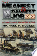 The meanest and 'damnest' job : the Civl War experiences and civilian history of Colonel Edmund Winchester Rucker /
