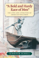 A bold and hardy race of men : the lives and literature of American whalemen /