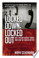 Locked down, locked out : why prison doesn't work and how we can do better /