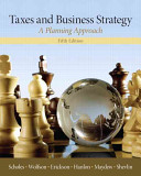 Taxes and business strategy : a planning approach /