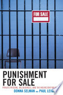 Punishment for sale : private prisons, big business, and the incarceration binge /