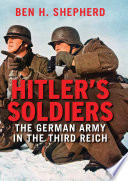 Hitler's soldiers : the German army in the Third Reich /
