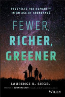 Fewer, Richer, Greener The Age of Prosperity and the End of the Population Explosion.