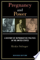 Pregnancy and power : a history of reproductive politics in the United States /