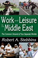Work and leisure in the Middle East : the common ground of two separate worlds /