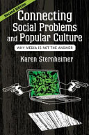 Connecting social problems and popular culture : why media is not the answer /