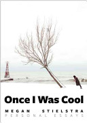 Once I was cool : personal essays /