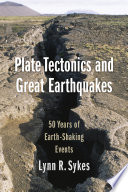 Plate tectonics and great earthquakes : 50 years of earth-shaking events /