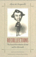 Recollections : the French Revolution of 1848 and its Aftermath /