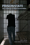 Prison state : the challenge of mass incarceration /
