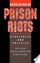 Resolution of prison riots : strategies and policies /