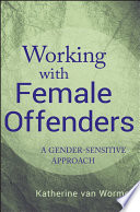 Working with female offenders : a gender-sensitive approach /