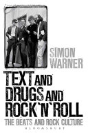 Text and drugs and rock 'n' roll : the Beats and rock culture /