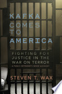 Kafka comes to America : fighting for justice in the war on terror /