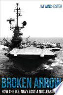 Broken arrow : how the U.S. Navy lost a nuclear bomb /