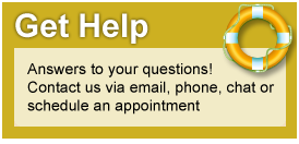 Get Help: Answers to your questions! Contact us via email, phone, chat or schedule an appointment